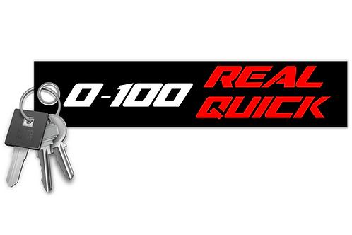 0-100 Real Quick! Key Tag