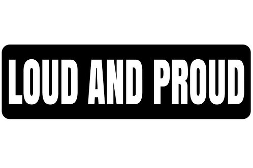Loud and Proud Sticker