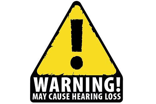 WARNING! May Cause Hearing Loss Sticker
