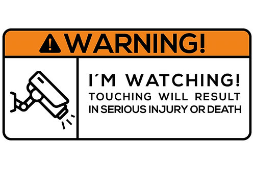 WARNING! I'm Watching! Touching Will Result in Serious... Sticker