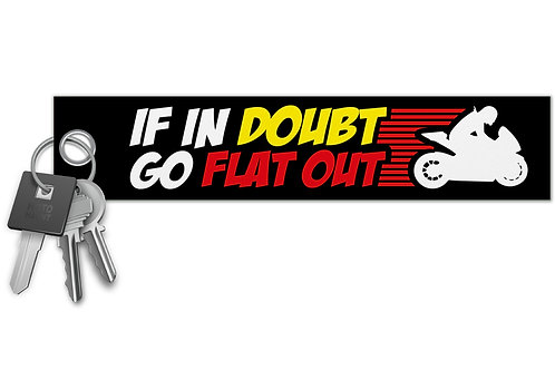 If In Doubt Go Flat Out Key Tag