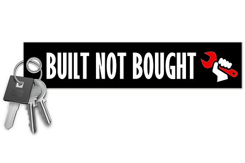 Built Not Bought Key Tag