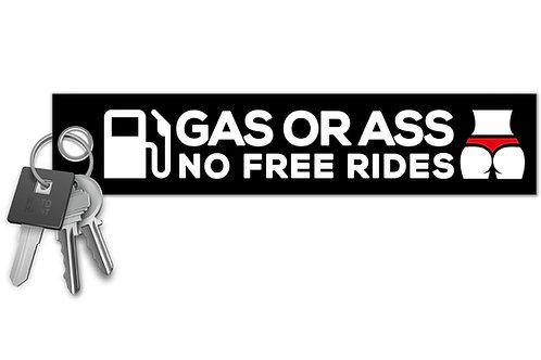 Gas or Ass No Free Rides Key Tag