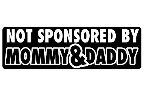 Not Sponsored By Mommy & Daddy Sticker
