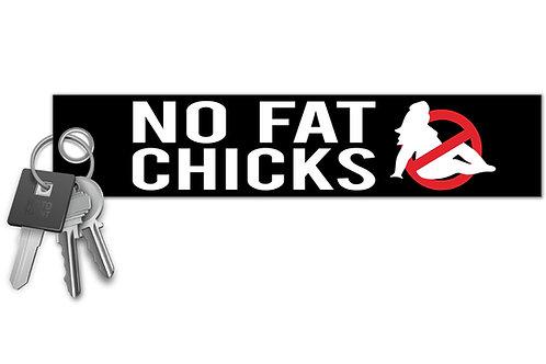 No Fat Chicks Key Tag