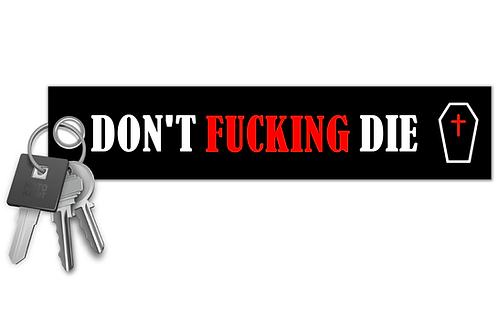 Don't Fucking Die Key Tag