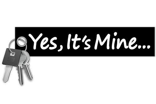 Yes, It's Mine Key Tag