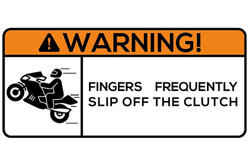 WARNING! Fingers Frenquently Slip Off The Clutch  Sticker