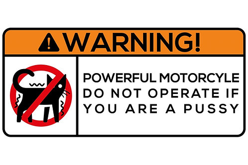 WARNING! Powerful Motorcycle Do Not Operate... Sticker