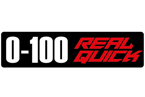 0-100 Real Quick! Sticker