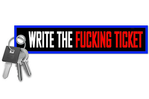 Write The Fucking Ticket Key Tag