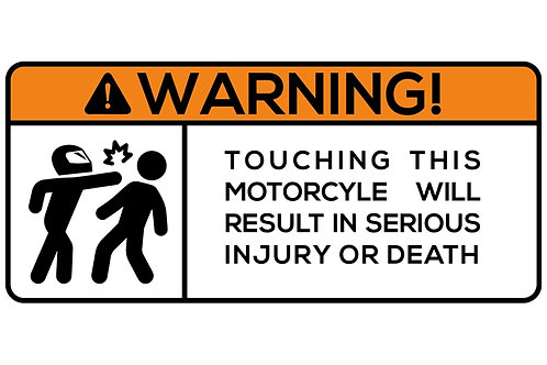 WARNING! Touching This Motorcycle Will Result In...  Sticker