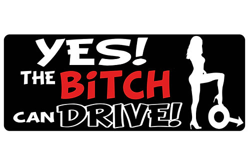 Yes The Bitch Can Drive! Sticker