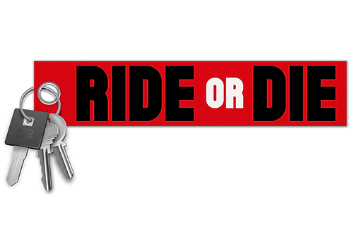 Ride or Die Key Tag