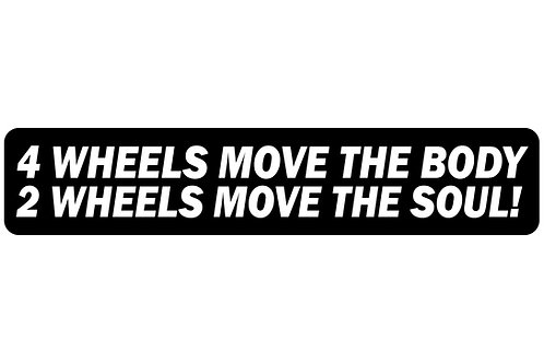 4 Wheels Move the Body, 2 Wheels Move the Soul! Sticker