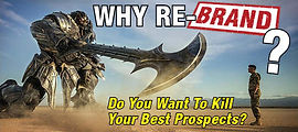 Why ReBrand?  Because you don;t want to kill your best prospects!