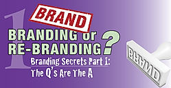 Branding an ReBranding -- secrt questions and answers to empower your business growth.