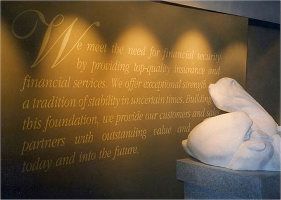 Our mission statement for Canada Life insurance company's United States headquarters in Atlanta (they re international, based in Toronto).... was, literally, engraved in stone, in thei entry lobby.