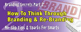 How to think through your company branding or rebranding -- insider branding and rebranding tips.