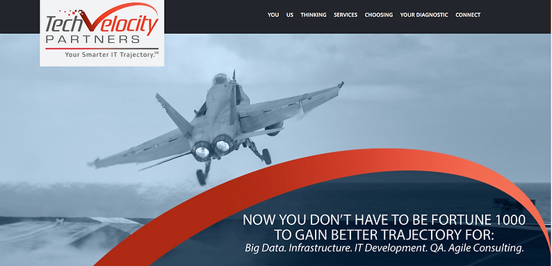 IT Consulting firm TechVelocity Partners -- we dveloped the busiess startegy, brand identity, named the company with logo and tagine, and developed all marketing communications materials from collateral to LinkedIn social media marketing and blogcontent.