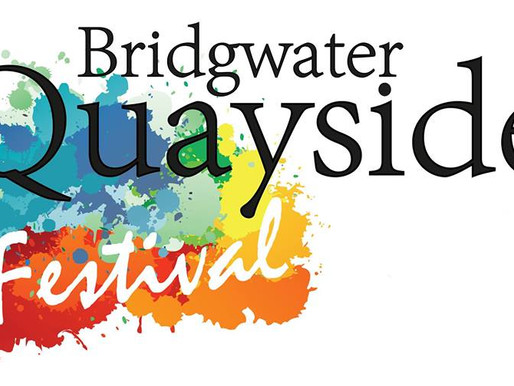 Bridgwater Quayside Festival - Saturday 20th July 2019
