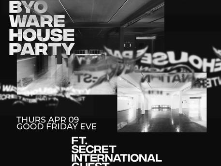 BYO Warehouse CBD Party + Secret International Guest