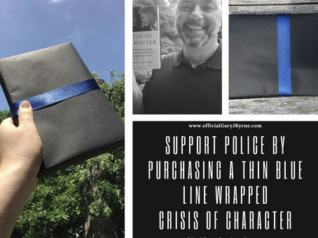 "Support Police by Purchasing ""THIN BLUE LINE Wrapped Crisis of Character, Signed"""