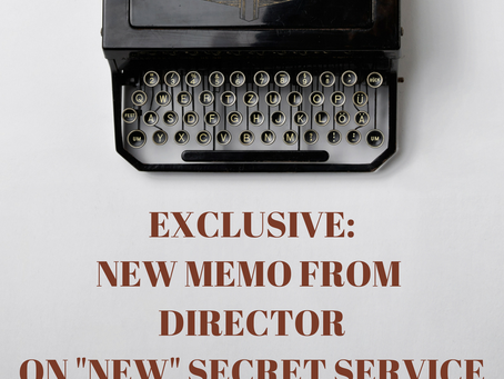 "EXCLUSIVE: Released Memo from Secret Service Director Alles on ""New"" Secret Service"