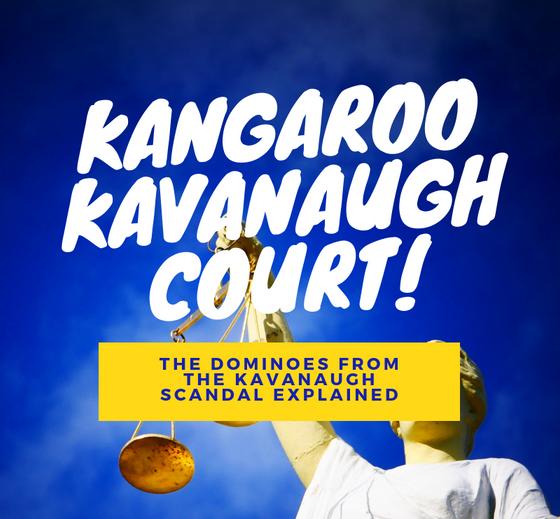 The Kangaroo Kavanaugh Court and It's Implications