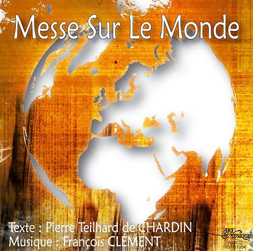 François Clément - Messe sur le Monde