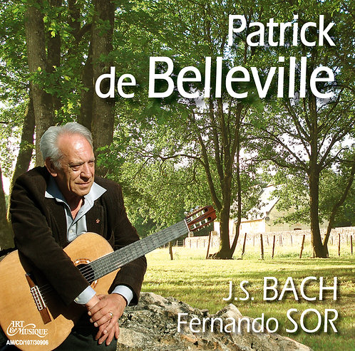 Patrick de Belleville - J.S. Bach & F. Sor