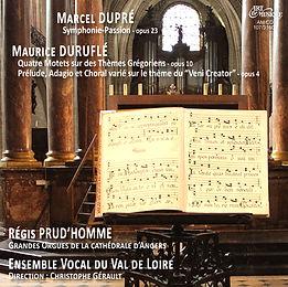 Marcel Dupré - Maurice Duruflé - Régis Prud'homme et l'Ensemble Vocal du val de Loire