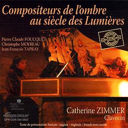 Compositeurs de l'ombre au siècle des lumières - C. Zimmer Clavecin