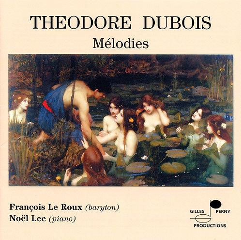Théodore Dubois - Mélodies