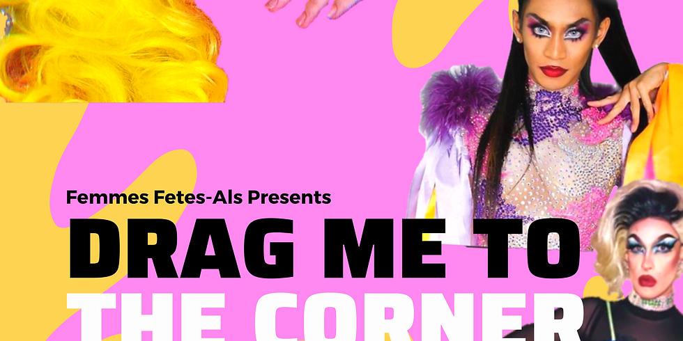 Drag Me To The Corner