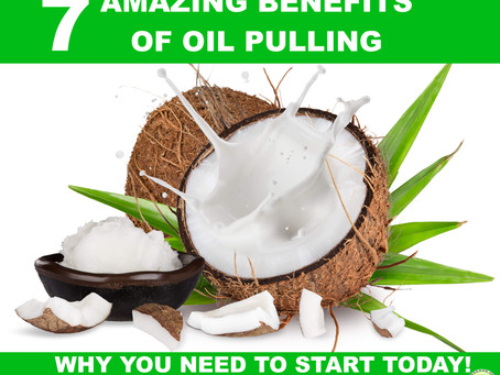 7 Amazing Benefits of Oil Pulling:                           Why You Need To Start Today