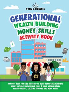 GENERATIONAL WEALTH BUILDING MONEY SKILLS ACTIVITY BOOK