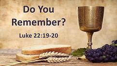 090918 Communion - Do You Remember.jpg