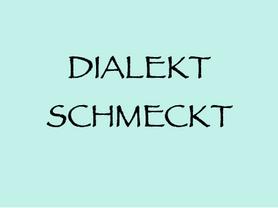 Sa, 10. 7. (NÖ): DIALEKT SCHMECKT