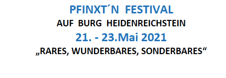 21. - 23. Mai 2021: Pfinxt'n Festival auf der Burg Heidenreichstein