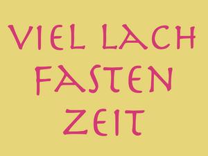 6. 2. 2018 – Fasching, viel Lach, Fastenzeit!