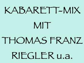 14.8. (W) – Thomas Franz-Riegler, Guggi Hofbauer, Baumgärtner, Berni Wagner – Kabarettmix