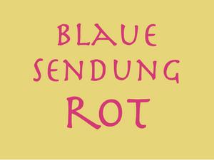 29. 5. 2018 – Die Blaue Sendung : ROT!