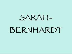27. 8. (W): SarahBernhardt – Theater am Spittelberg