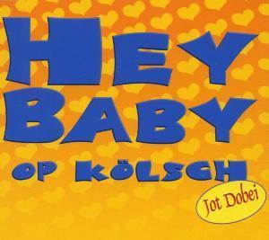 Hey Baby op Kölsch