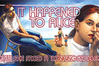 It Happened to Alice