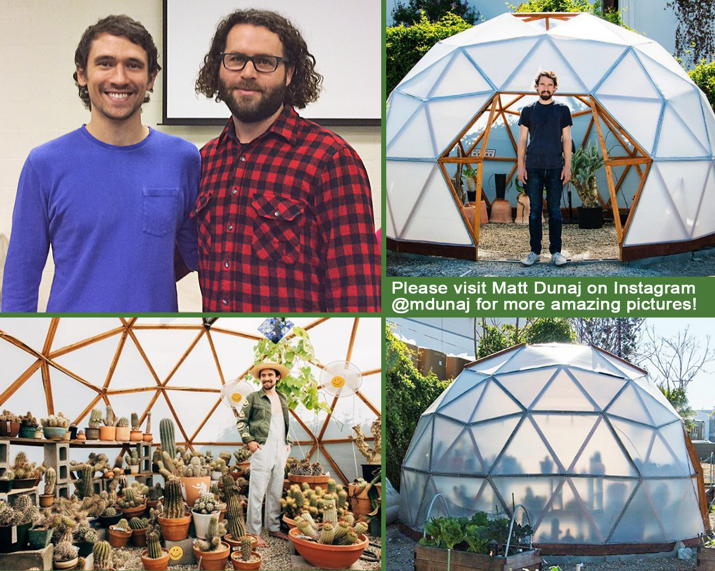Matt Dunaj - Dome Greenhouse