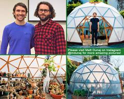 Matt Dunaj - Dome Greenhouse