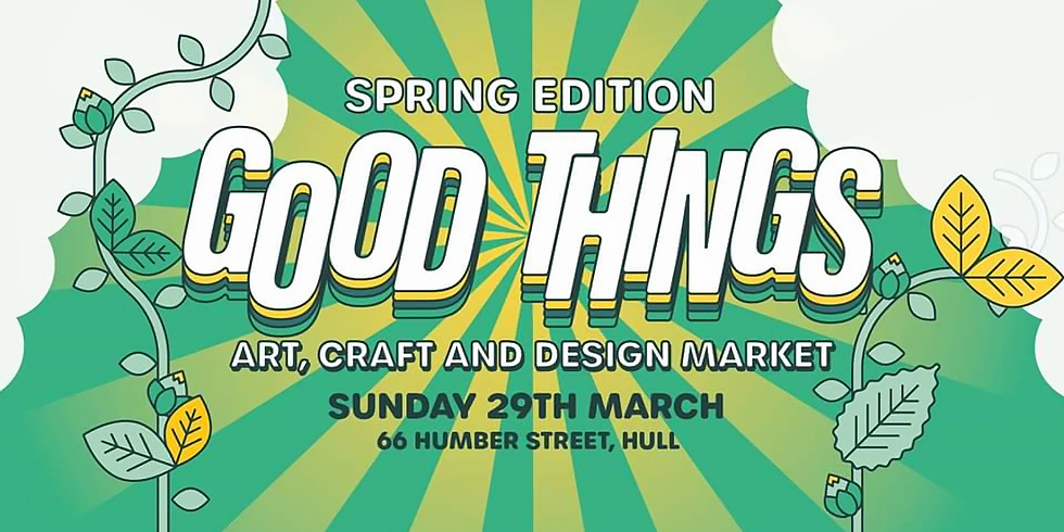Good Things Market: Spring Edition - Art, Craft & Design
