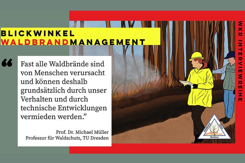 Blickwinkel Waldbrandmanagement- Interview mit Prof. Dr. Michael Müller